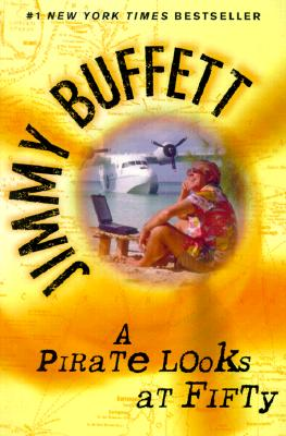 A Pirate Looks at Fifty By Buffett, Jimmy
